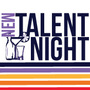 New Talent Night
