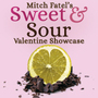 Mitch Fatel's Sweet & Sour  Valentine Showcase