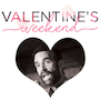 Valentine's Weekend with Phil Hanley