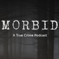 Morbid A True Crime Podcast